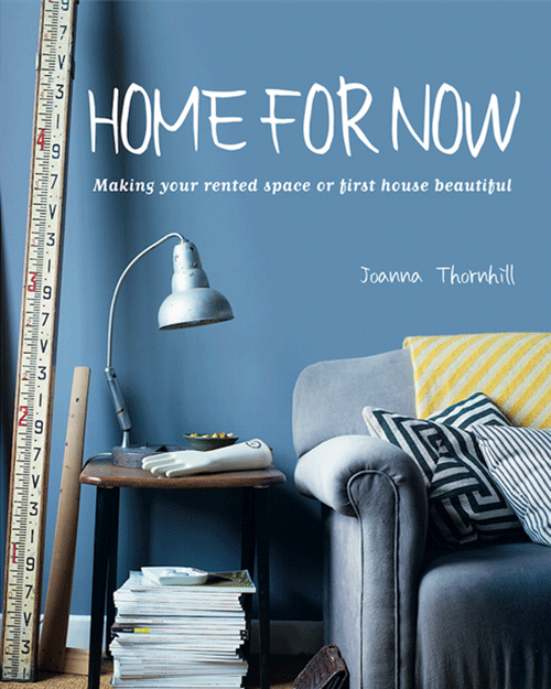Front-Cover-Home-for-Now-by-Joanna-Thornhill-for-Cico-Books